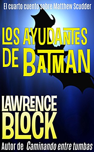 Los ayudantes de Batman – Spanish Edition